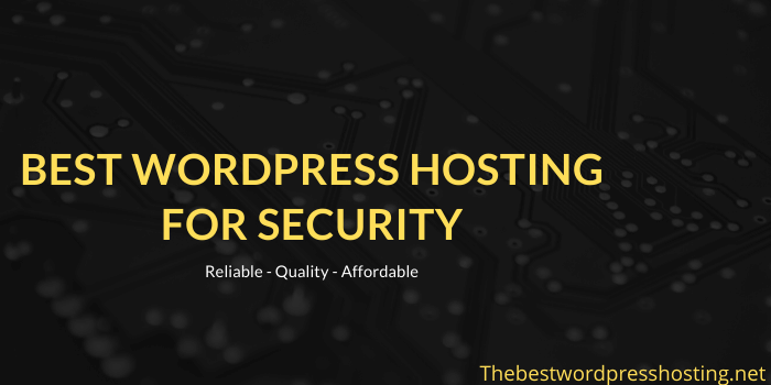 Best WordPress Hosting For Security